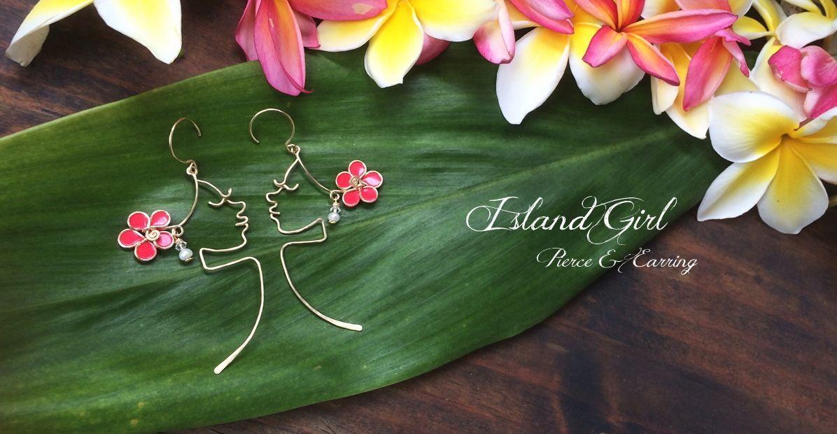 Island Girl Pierce&Earring